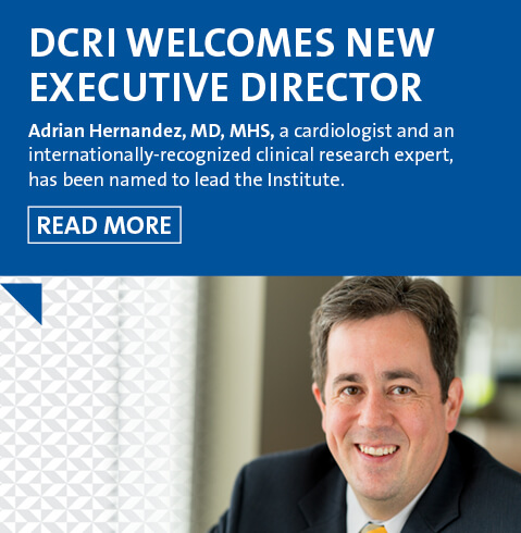 DCRI Welcomes New Executive Director Adrian Hernandez, MD, MHS, a cardiologist and an internationally-recognized clinical research expert, has been named to lead the Institute.
